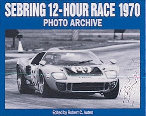 Sebring 12-hour Race 1970 By Auten, Robert C. (EDT)
